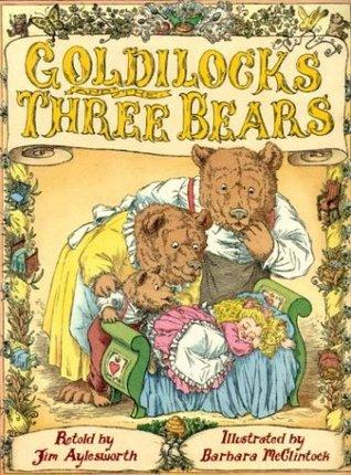 Goldilocks and the Three Bears by Jim Aylesworth