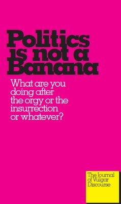 Politics is not a Banana by Institute for Experimental ...