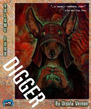 Digger, Volume Four by Ursula Vernon