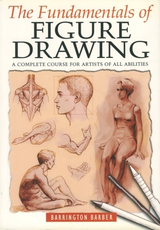 The Fundamentals Of Figure Drawing By Barrington Barber
