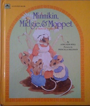 Minnikin, Midgie, and Moppet: A Mouse Story