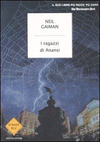 I ragazzi di Anansi by Neil Gaiman