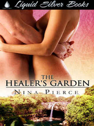 The Healer's Garden by Nina Pierce