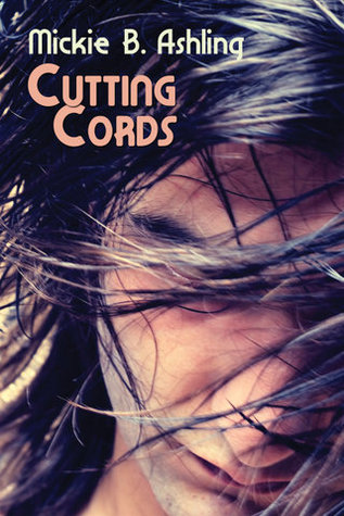 Cutting Cords by Mickie B. Ashling