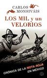 Los mil y un velorios: Crónica de la nota roja en México