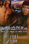 Wild, Wild Mess:Atlanta
