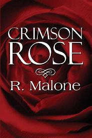 Crimson Rose by R. Malone