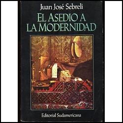 El asedio a la modernidad: Critica del relativismo cultural