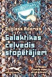 Galaktikas ceļvedis stopētājiem (Triloģija četrās daļās, # 1)