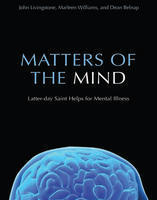 Matters of the Mind: Latter-day Saint Helps for Mental Health