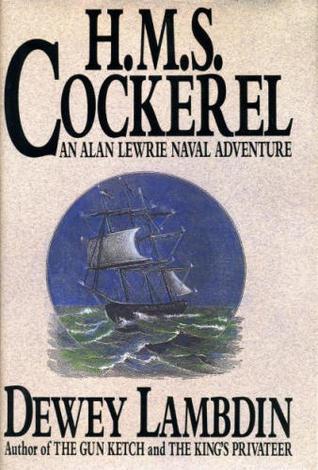 H.M.S. Cockerel (Alan Lewrie, #6)
