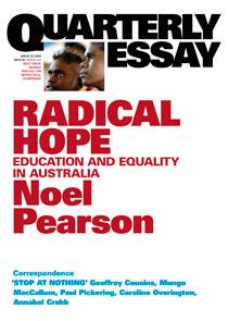 Radical Hope: Education and Equality in Australia (Quarterly Essay #35)