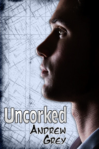 Uncorked by Andrew  Grey
