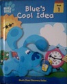 Blue's Cool Idea (Blue's Clues Discovery Series, #1)