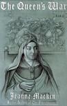 The Queen's War: A Novel of Eleanor of Aquitaine