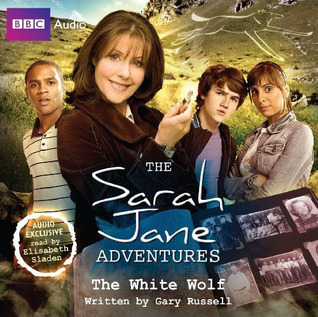 The Sarah Jane Adventures by Gary Russell