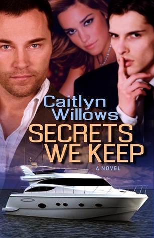 Secrets We Keep by Caitlyn Willows