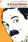 El Loco Chávez (Biblioteca Clarín de la Historieta, #3)
