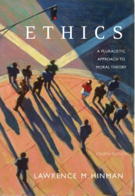 Ethics a pluralistic approach to moral theory by lawrence m hinman ethics a pluralistic approach to moral theory fandeluxe Gallery