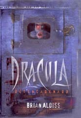 dracula unbound the monster trilogy aldiss brian