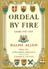 Ordeal by Fire: Canada 1910-1945 (Canadian History Series, #5)