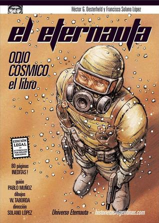 El Eternauta: odio cósmico, el libro (Universo Eternauta, #2)