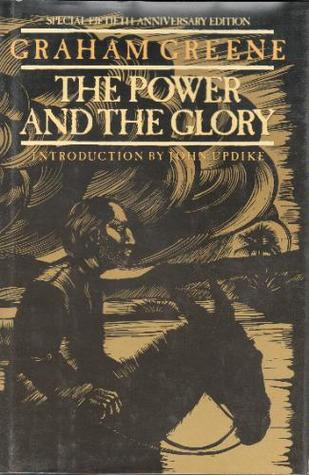 the power and the glory by graham A christian parable pitting god and religion against 20th-century materialism, the power and the glory is considered by many, including the author himself, to be greene's best work ©1940, 1962, 1968 by graham greene (p)1990 blackstone audio, inc.