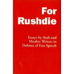For Rushdie: Essays by Arab and Muslim Writers in Defense of Free Speech