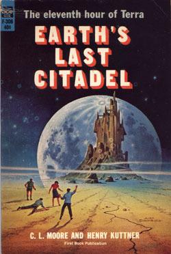 Earth's Last Citadel by Henry Kuttner