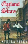 Garland of Straw by Stella Riley