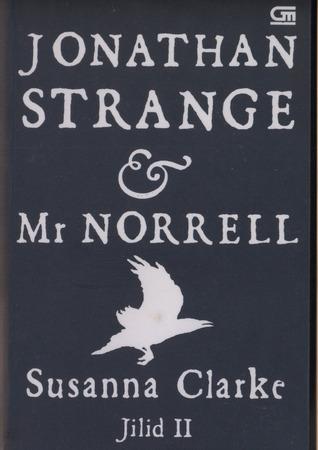 Ebook Jonathan Strange & Mr. Norrell, Jilid II by Susanna Clarke TXT!