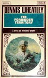 The Forbidden Territory by Dennis Wheatley