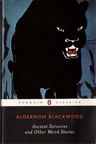 Ancient Sorceries and Other Weird Stories by Algernon Blackwood