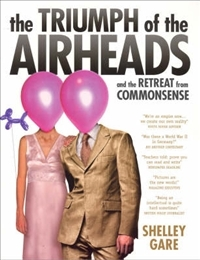The Triumph Of The Airheads and the Retreat from Commonsense