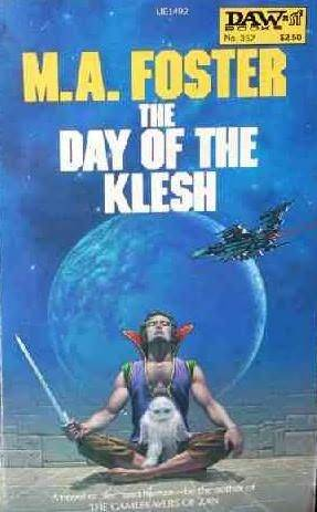 The Day of the Klesh by M.A. Foster