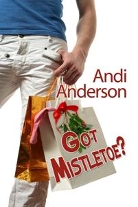 Got Mistletoe? by Andi Anderson