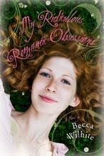 My Ridiculous, Romantic Obsessions by Becca Wilhite