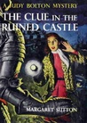 The Clue in the Ruined Castle (Judy Bolton Mysteries, #26)