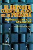 El Enfoque Centrado En La Persona: Aplicaciones A La Educación