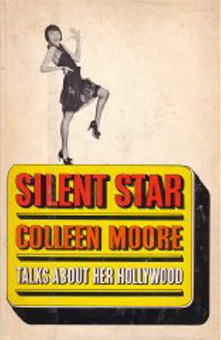 Silent Star Colleen Moore Talks About Her Hollywood (1st Edition)