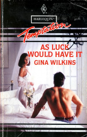As Luck Would Have It (Harlequin Temptation, No 462)