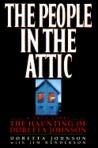 The People in the Attic: The Haunting of Doretta Johnson