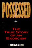 Possessed:The True Story of An Exorcism