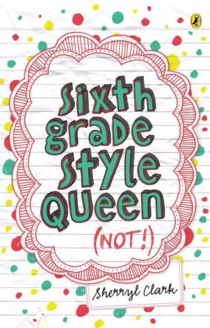 Sixth Grade Style Queen by Sherryl Clark
