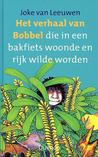 Het verhaal van Bobbel die in een bakfiets woonde en rijk wilde worden