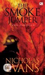 The Smoke Jumper - Sang Penerjun by Nicholas Evans