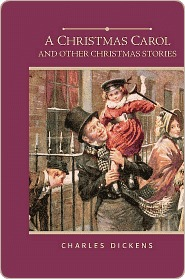 A Christmas Carol and Other Christmas Stories: Christmas Festivities, The Story of the Goblins Who Stole a Sexton, A Christmas Tree, The Seven Poor Travellers, The Haunted Man, and Master Humphrey's Clock