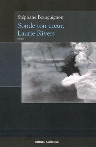 Sonde ton coeur, Laurie Rivers