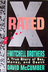 X-Rated: The Mitchell Brothers: A True Story of Sex, Money, and Death