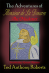 Adventures of Monsieur de La Donaree the Musketeer by Ted Anthony Roberts